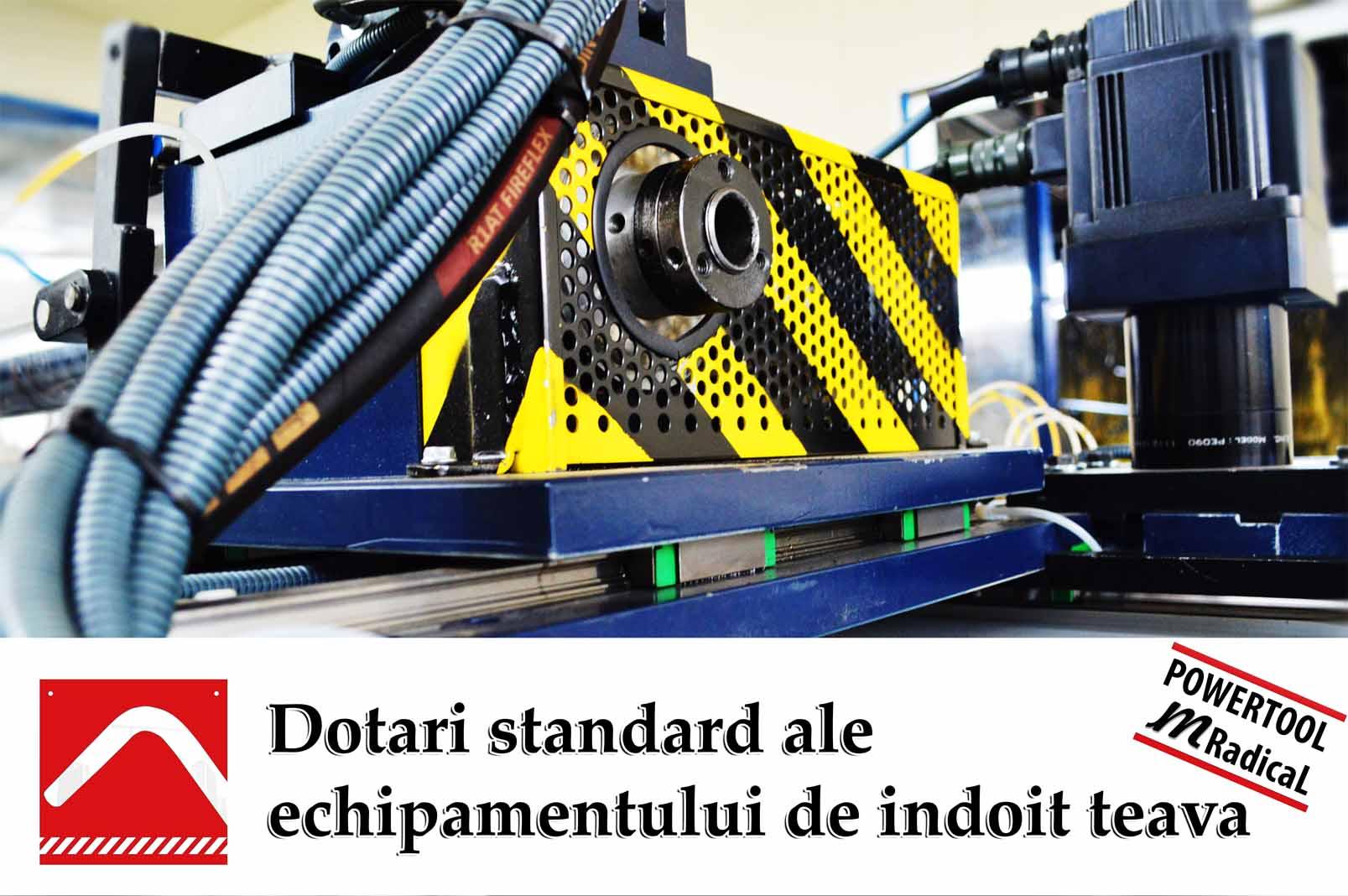 Dotari standard ale echipamentului de indoit teava: